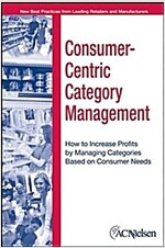 Consumer-Centric Category Management: How to Increase Profits by Managing Categories Based on Consumer Needs                                           (Hardcover)