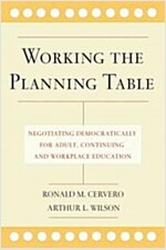 Working the Planning Table: Negotiating Democratically for Adult, Continuing, and Workplace Education (Hardcover)
