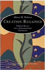 Creation Regained: Biblical Basics for a Reformational Worldview (Paperback, 2)