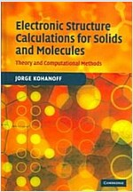Electronic Structure Calculations for Solids and Molecules : Theory and Computational Methods (Hardcover)