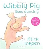 Wibbly Pig Can Dance (Board Book)