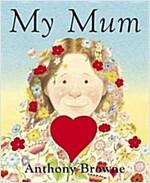 My Mum (Board Book)