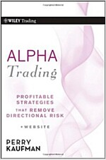 Alpha Trading : Profitable Strategies That Remove Directional Risk (Hardcover)