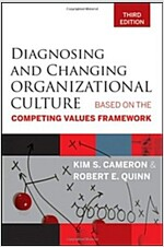 Diagnosing and Changing Organizational Culture : Based on the Competing Values Framework (Paperback, 3 Revised edition)