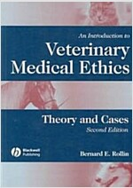 An Introduction to Veterinary Medical Ethics: Theory and Cases (Paperback, 2)