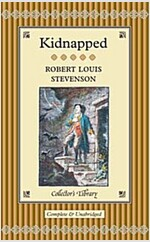 Kidnapped : Being the Memoirs of the Adventures of David Balfour in the Year 1751 (Hardcover, Main Market Ed.)