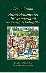 Alice in Wonderland and Through the Looking-Glass : And What Alice Found There (Hardcover, Main Market Ed.)
