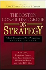 The Boston Consulting Group on Strategy: Classic Concepts and New Perspectives (Hardcover, 2)