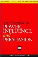 The Essentials of Power, Influence, and Persuasion (Paperback)