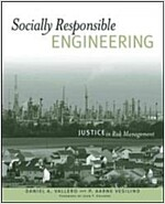Socially Responsible Engineering: Justice in Risk Management (Paperback)