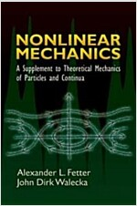 Nonlinear Mechanics: A Supplement to Theoretical Mechanics of Particles and Continua (Paperback)