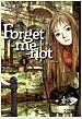 포겟 미 낫 Forget Me Not 1
