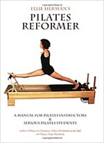 Ellie Herman's Pilates Reformer (Paperback, 1st)