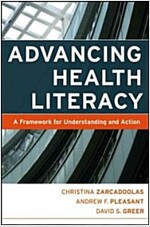 Advancing Health Literacy: A Framework for Understanding and Action (Paperback)