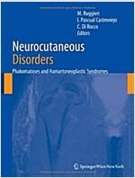Neurocutaneous Disorders: Phakomatoses & Hamartoneoplastic Syndromes (Hardcover, 2008)