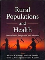Rural Populations and Health: Determinants, Disparities, and Solutions (Paperback)