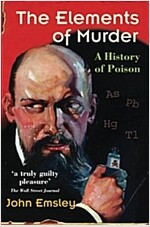 The Elements of Murder : A History of Poison (Paperback)