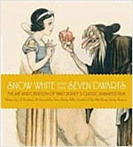 Snow White and the Seven Dwarfs: The Art and Creation of Walt Disney's Classic Animated Film (Hardcover)