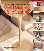The Essential Guide to Mold Making & Slip Casting (Hardcover)