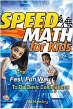 Speed Math for Kids: The Fast, Fun Way to Do Basic Calculations (Paperback)