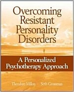 Overcoming Resistant Personality Disorders: A Personalized Psychotherapy Approach (Paperback)