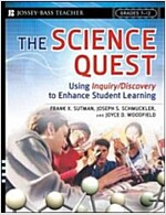 The Science Quest: Using Inquiry/Discovery to Enhance Student Learning, Grades 7-12 (Paperback)
