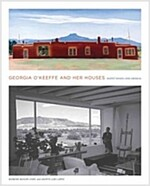 Georgia O'Keeffe and Her Houses: Ghost Ranch and Abiquiu: Ghost Ranch and Abiquiu (Hardcover)