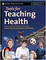 Tools for Teaching Health: Interactive Strategies to Promote Health Literacy and Life Skills in Adolescents and Young Adults (Paperback, Teacher's Guide)