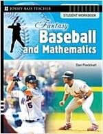 Fantasy Baseball and Mathematics: Student Workbook (Paperback)