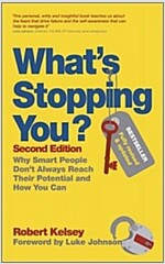What's Stopping You? : Why Smart People Don't Always Reach Their Potential and How You Can (Paperback, 2 Revised edition)