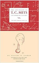 The Education of T.C. Mits: What Modern Mathematics Means to You (Paperback)