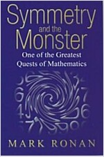 Symmetry and the Monster : One of the Greatest Quests of Mathematics (Paperback)