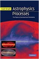 Astrophysics Processes : The Physics of Astronomical Phenomena (Hardcover)