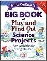 Janice VanCleave's Big Book of Play and Find Out Science Projects (Paperback)
