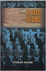 From X-Rays to Quarks: Modern Physicists and Their Discoveries (Paperback)