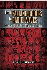 From Falling Bodies to Radio Waves: Classical Physicists and Their Discoveries (Paperback)