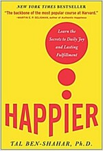 Happier: Learn the Secrets to Daily Joy and Lasting Fulfillment (Hardcover)