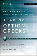 Trading Options Greeks: How Time, Volatility, and Other Pricing Factors Drive Profits (Hardcover, 2)
