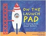 On the Launch Pad: A Counting Book about Rockets (Paperback)