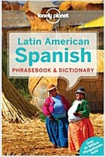 Lonely Planet Latin American Spanish Phrasebook & Dictionary (Paperback, 6th)