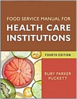 Food Service Manual for Health Care Institutions (Paperback, 4 Revised edition)