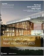 Mastering Autodesk Revit Architecture 2013 (Paperback)