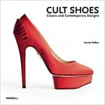 Cult Shoes : Classic and Contemporary Designs (Hardcover)