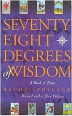 Seventy-Eight Degrees of Wisdom: A Book of Tarot (Paperback)