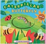 Caterpillar to Butterfly (Board Book)