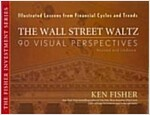The Wall Street Waltz : 90 Visual Perspectives, Illustrated Lessons from Financial Cycles and Trends (Hardcover, Revised ed)