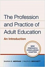 The Profession and Practice of Adult Education : An Introduction (Paperback)