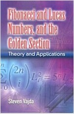 Fibonacci and Lucas Numbers, and the Golden Section: Theory and Applications (Paperback)