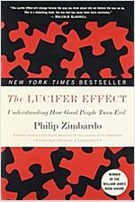 The Lucifer Effect: Understanding How Good People Turn Evil (Paperback)