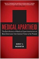 Medical Apartheid: The Dark History of Medical Experimentation on Black Americans from Colonial Times to the Present (Paperback)